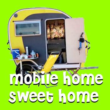 Mobile Home, Sweet Home