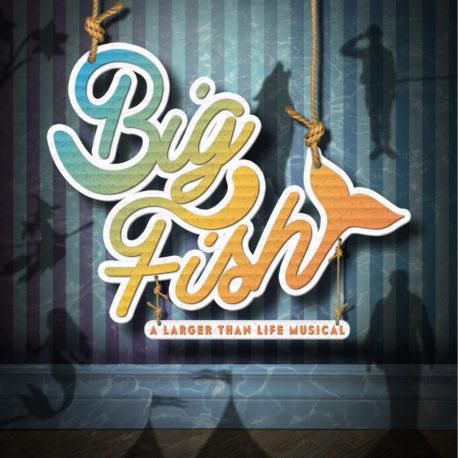 Big Fish: A Larger Than Life Musical